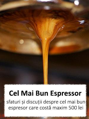 cel mai bun espressor